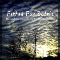 Fitted For Battle: Meeting God Through His Names in Scripture