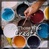 For Those Who Create