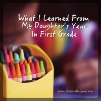 What I Learned From My Daughter's Year In First Grade